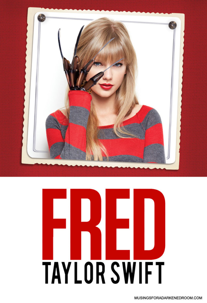 Taylor Swift as Freddy Krueger